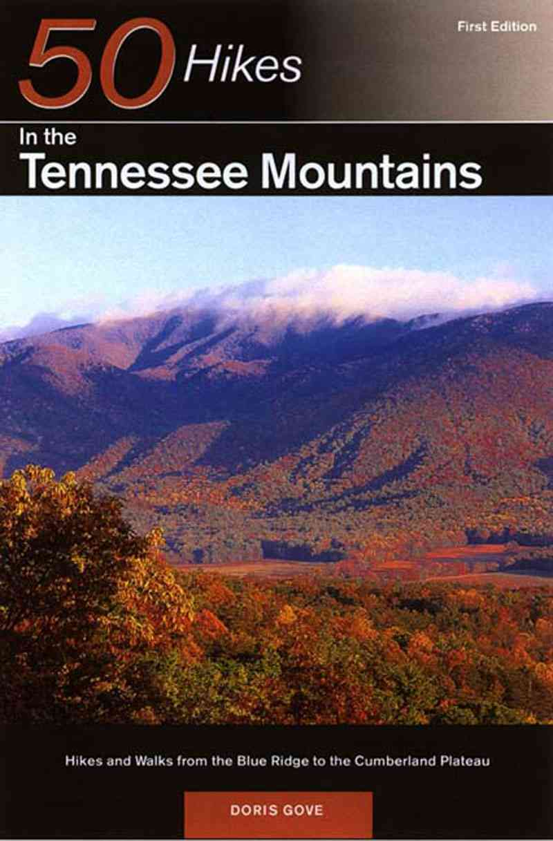 50 Hikes in the Tennessee Mountains By Gove, Doris