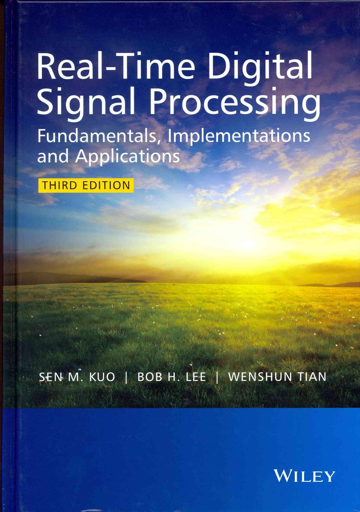 Real-Time Digital Signal Processing By Kuo, Sen M./ Lee, Bob H./ Tian, Wenshun
